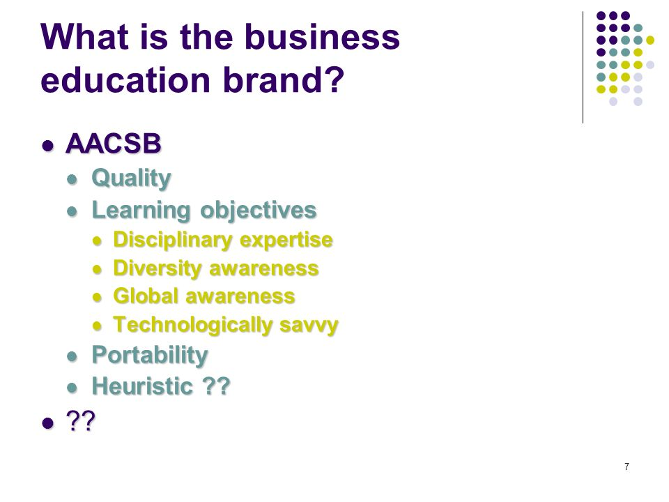 7 What is the business education brand.