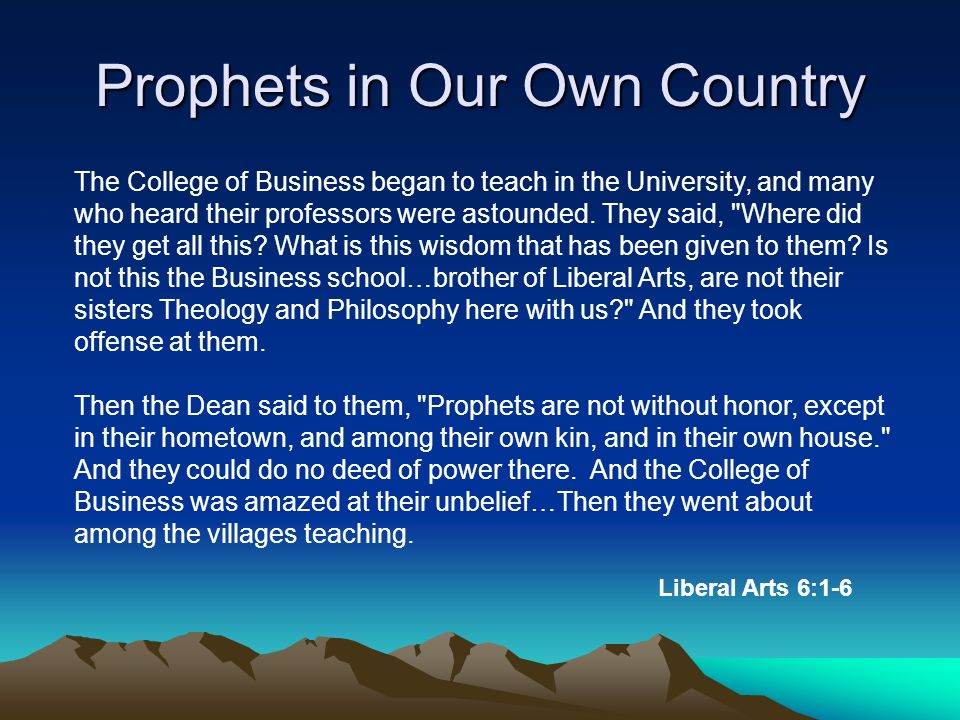 The College of Business began to teach in the University, and many who heard their professors were astounded. They said,