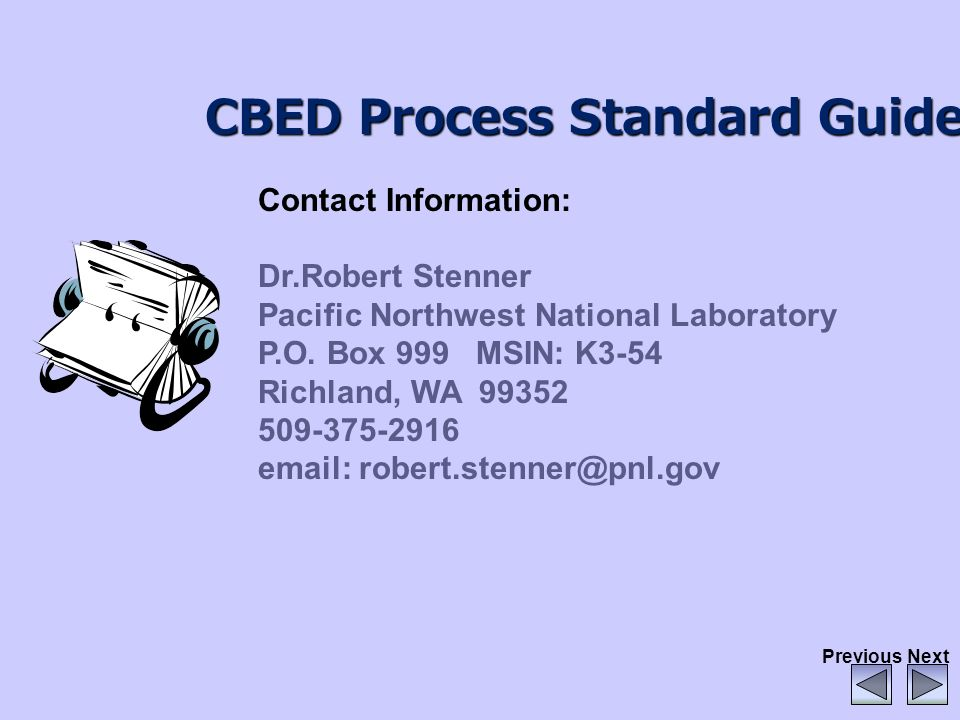 Contact Information: Dr.Robert Stenner Pacific Northwest National Laboratory P.O.