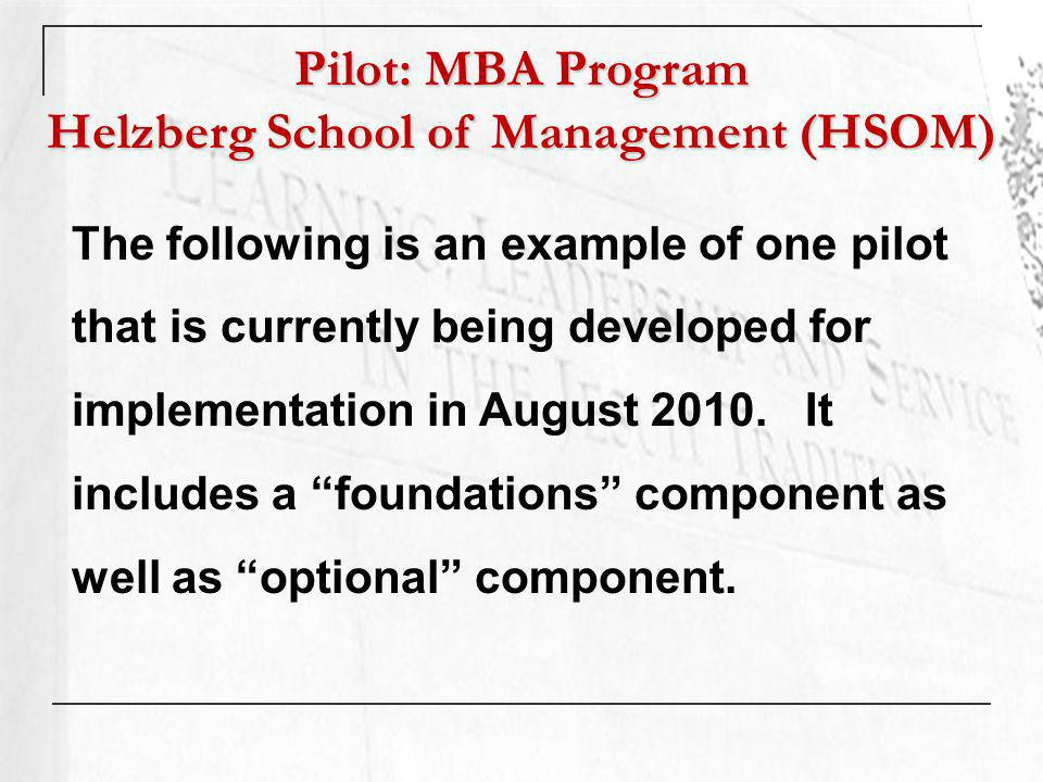 The following is an example of one pilot that is currently being developed for implementation in August 2010.