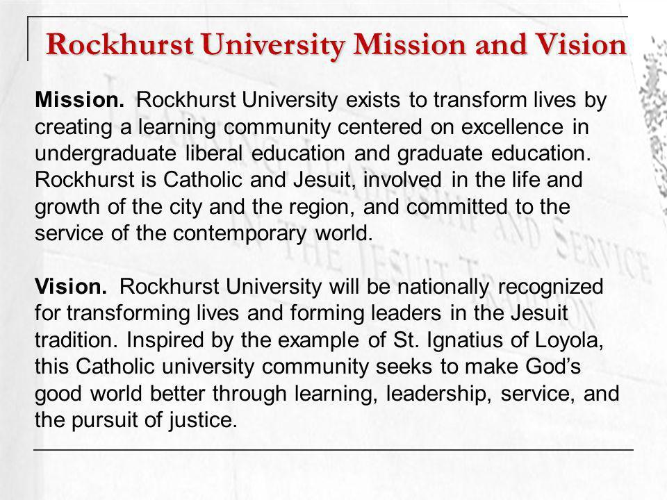 Rockhurst University Mission and Vision Mission.