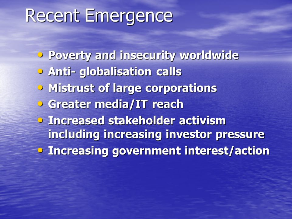 Recent Emergence Poverty and insecurity worldwide Poverty and insecurity worldwide Anti- globalisation calls Anti- globalisation calls Mistrust of lar