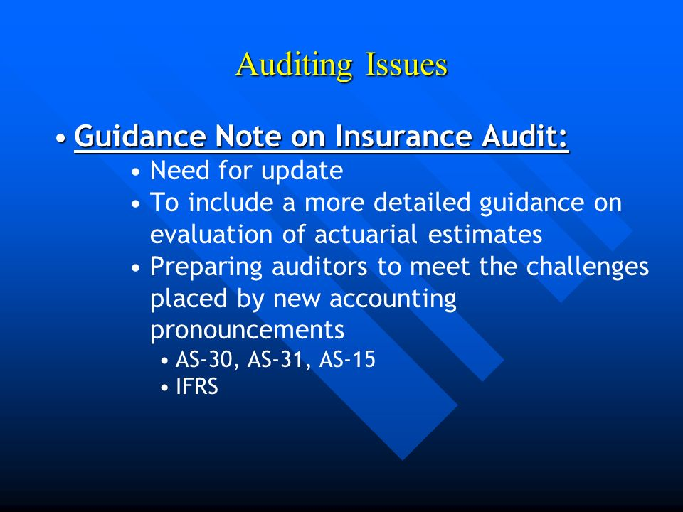 Auditing Issues Guidance Note on Insurance Audit:Guidance Note on Insurance Audit: Need for update To include a more detailed guidance on evaluation o