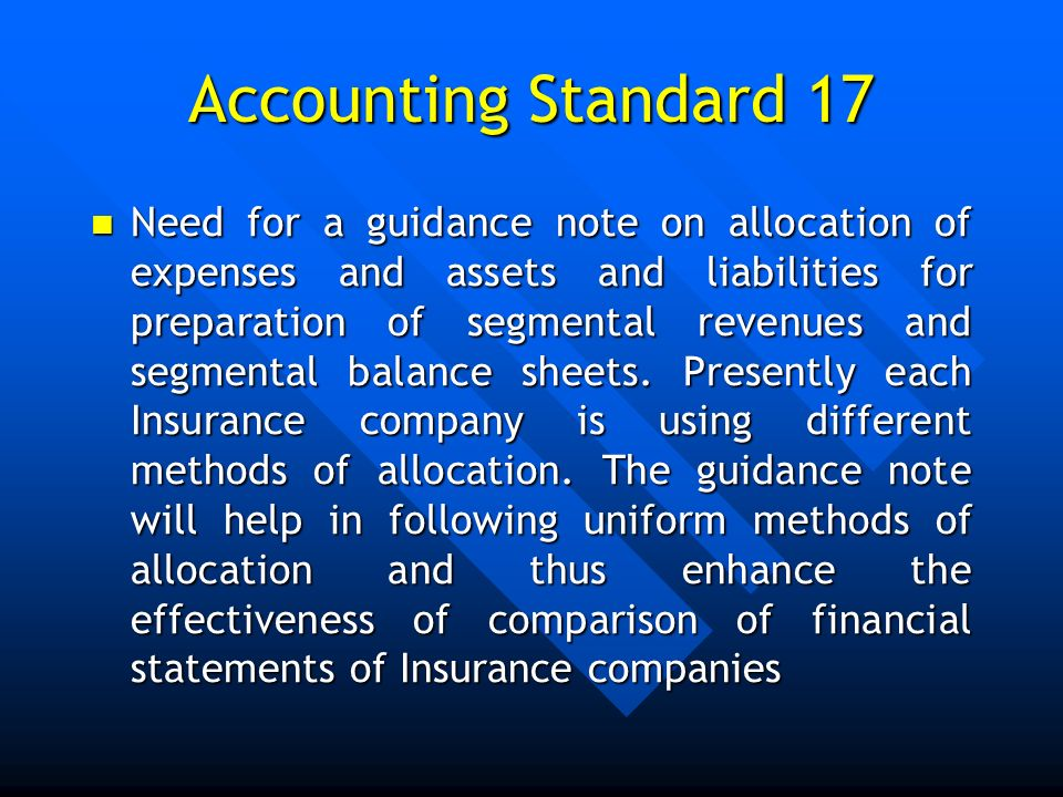 Accounting Standard 17 Need for a guidance note on allocation of expenses and assets and liabilities for preparation of segmental revenues and segment
