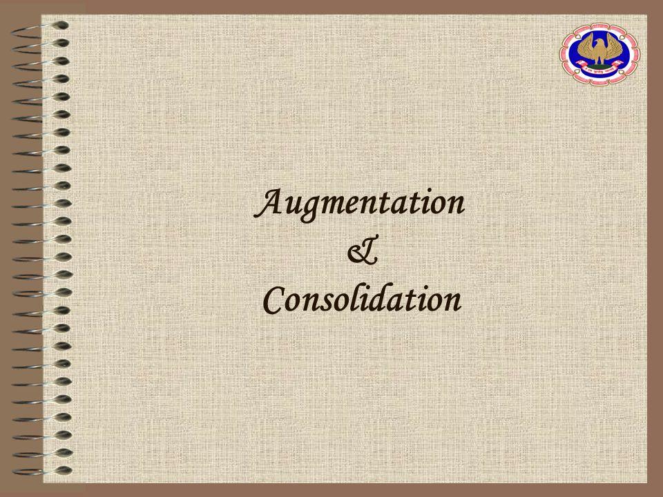 Augmentation & Consolidation