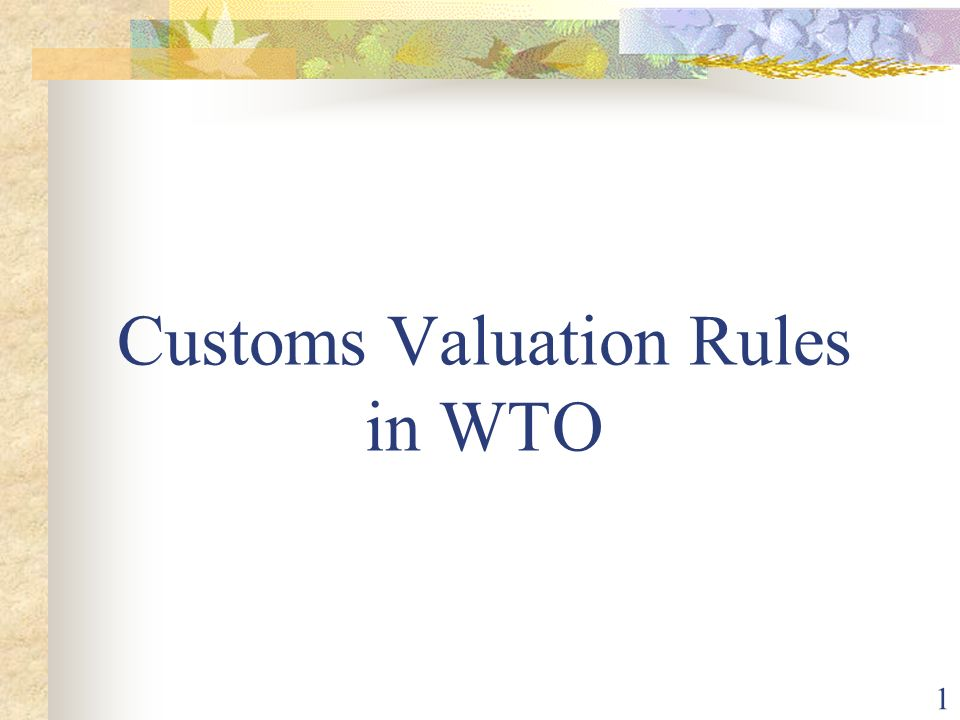 1 Customs Valuation Rules in WTO