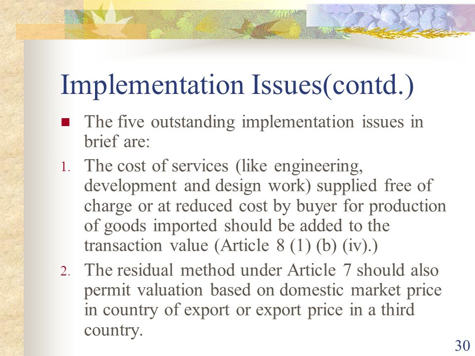 30 Implementation Issues(contd.) The five outstanding implementation issues in brief are: 1. The cost of services (like engineering, development and d