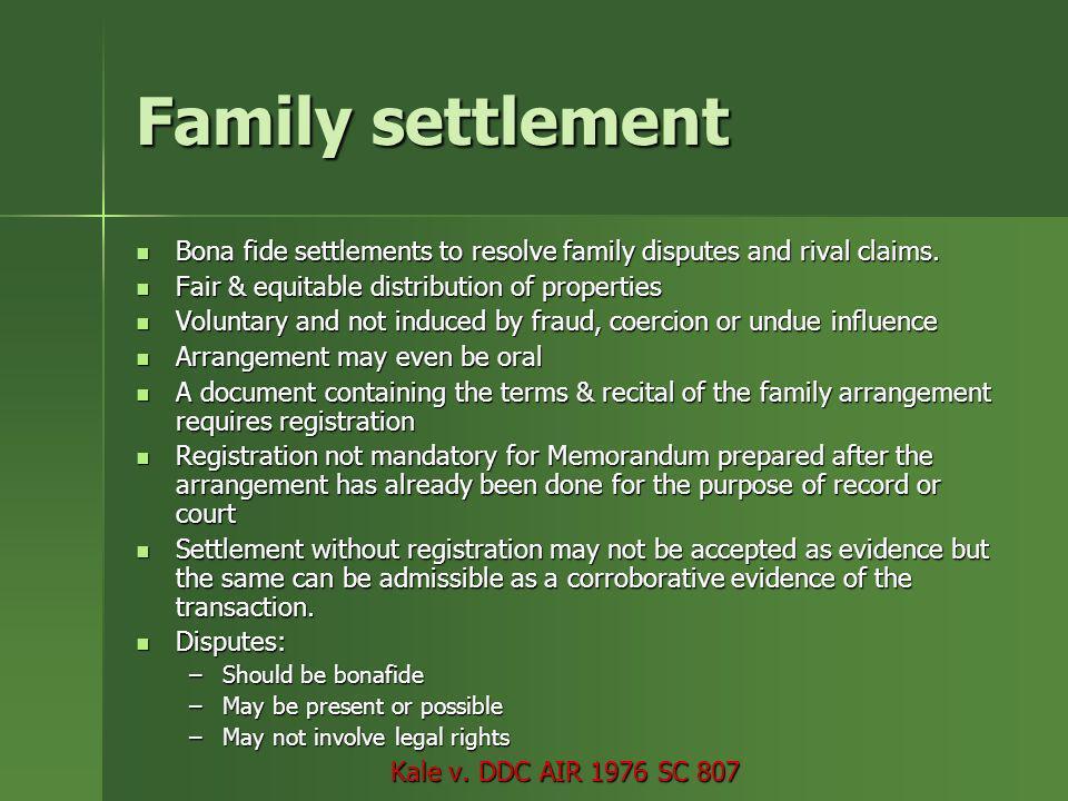 Family settlement Bona fide settlements to resolve family disputes and rival claims. Bona fide settlements to resolve family disputes and rival claims
