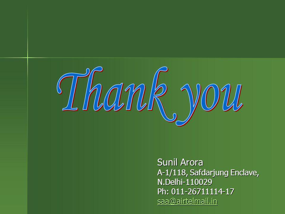 Sunil Arora A-1/118, Safdarjung Enclave, N.Delhi-110029 Ph: 011-26711114-17 saa@airtelmail.in