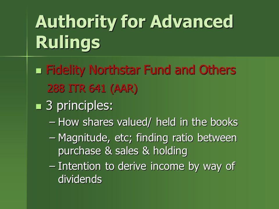 Authority for Advanced Rulings Fidelity Northstar Fund and Others Fidelity Northstar Fund and Others 288 ITR 641 (AAR) 288 ITR 641 (AAR) 3 principles: