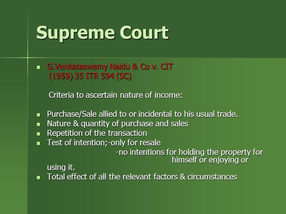 Supreme Court G.Venkataswamy Naidu & Co v. CIT G.Venkataswamy Naidu & Co v. CIT (1959) 35 ITR 594 (SC) (1959) 35 ITR 594 (SC) Criteria to ascertain na
