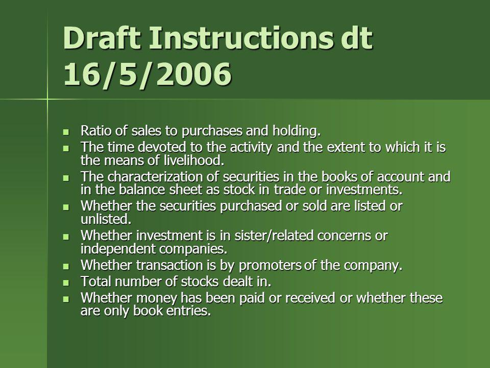 Draft Instructions dt 16/5/2006 Ratio of sales to purchases and holding. Ratio of sales to purchases and holding. The time devoted to the activity and