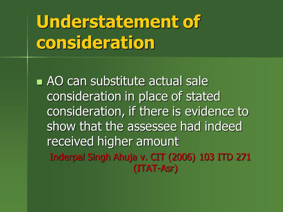 Understatement of consideration AO can substitute actual sale consideration in place of stated consideration, if there is evidence to show that the as