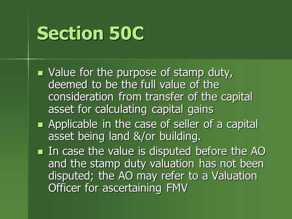 Section 50C Value for the purpose of stamp duty, deemed to be the full value of the consideration from transfer of the capital asset for calculating c