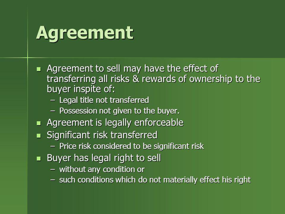 Agreement Agreement to sell may have the effect of transferring all risks & rewards of ownership to the buyer inspite of: Agreement to sell may have t