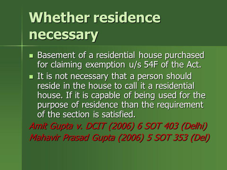 Whether residence necessary Basement of a residential house purchased for claiming exemption u/s 54F of the Act. Basement of a residential house purch