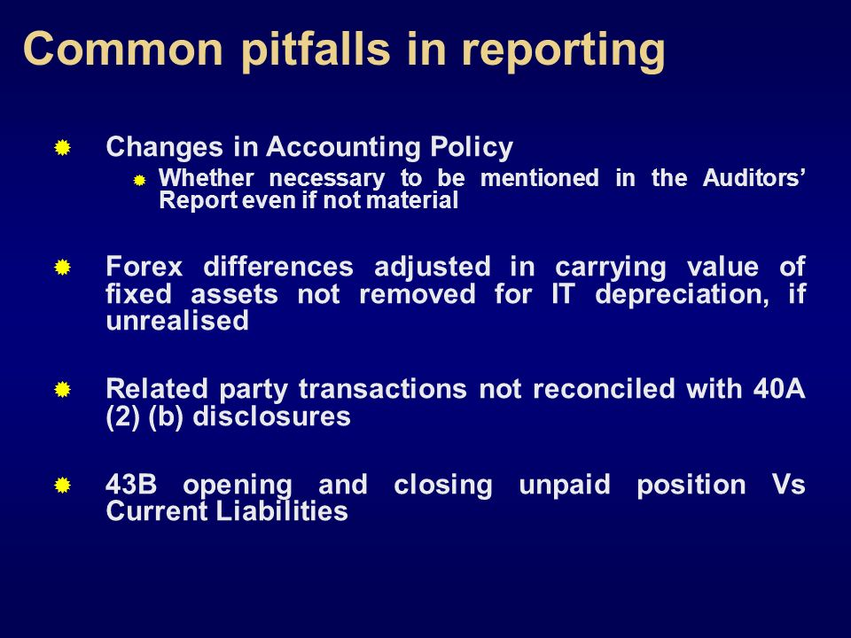 Changes in Accounting Policy Whether necessary to be mentioned in the Auditors Report even if not material Forex differences adjusted in carrying valu