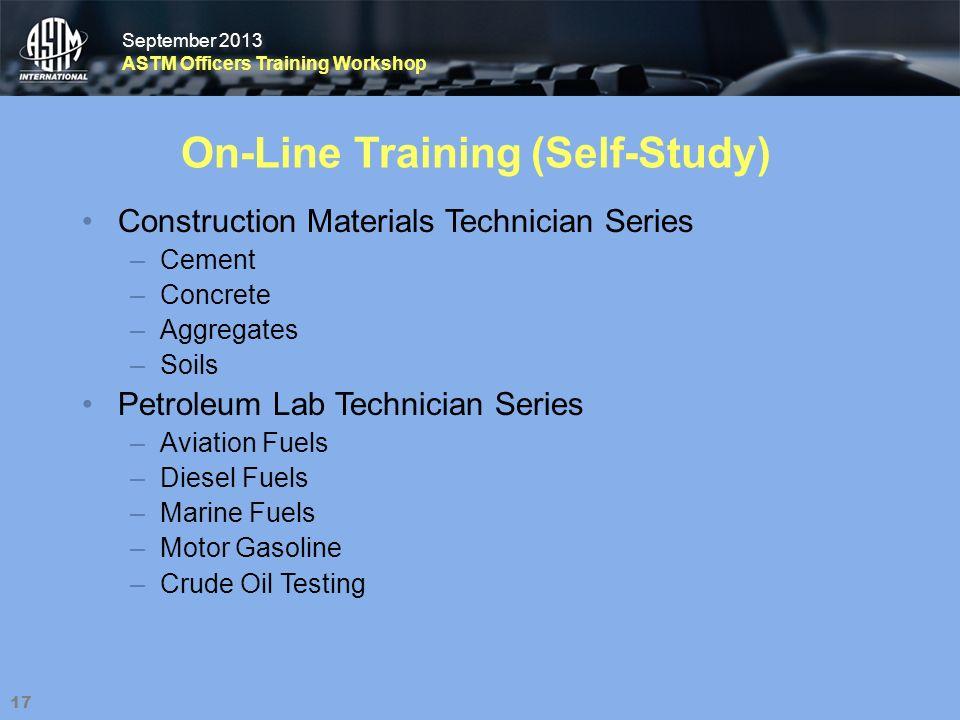 September 2013 ASTM Officers Training Workshop September 2013 ASTM Officers Training Workshop 17 On-Line Training (Self-Study) Construction Materials