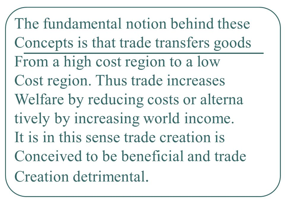 The fundamental notion behind these Concepts is that trade transfers goods From a high cost region to a low Cost region.