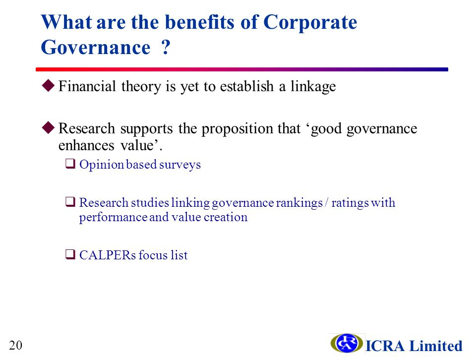 ICRA Limited uFinancial theory is yet to establish a linkage uResearch supports the proposition that good governance enhances value.
