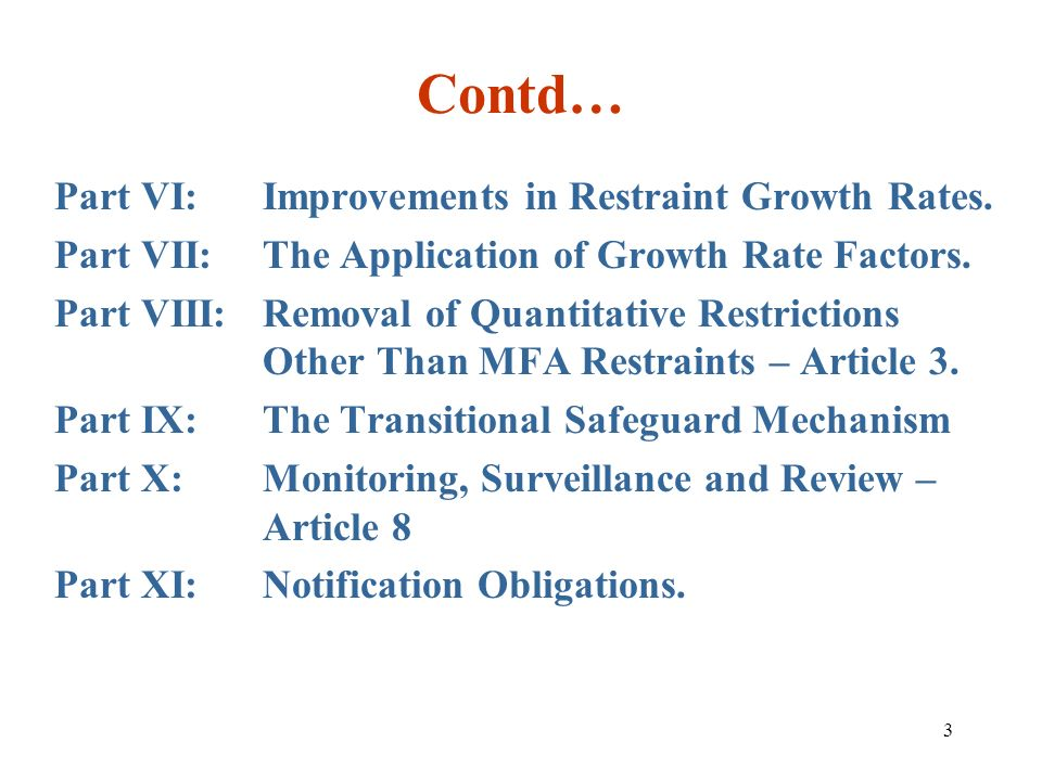 3 Contd… Part VI:Improvements in Restraint Growth Rates. Part VII:The Application of Growth Rate Factors. Part VIII:Removal of Quantitative Restrictio