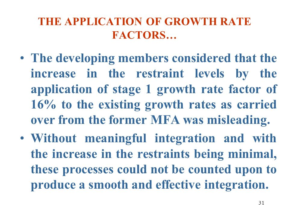 31 THE APPLICATION OF GROWTH RATE FACTORS… The developing members considered that the increase in the restraint levels by the application of stage 1 g