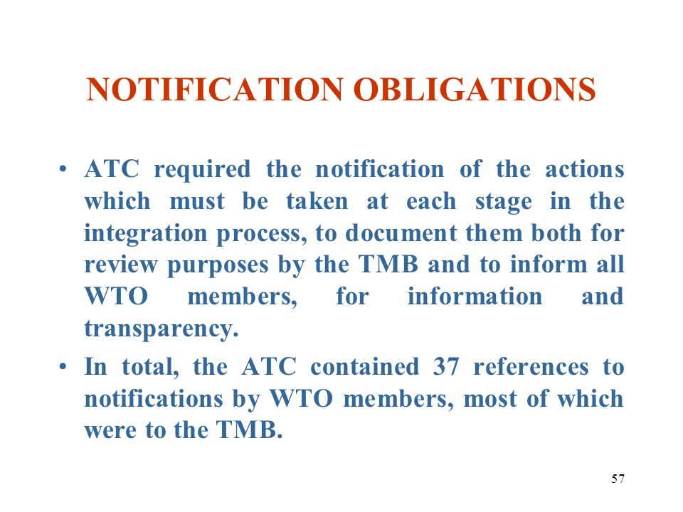 57 NOTIFICATION OBLIGATIONS ATC required the notification of the actions which must be taken at each stage in the integration process, to document the