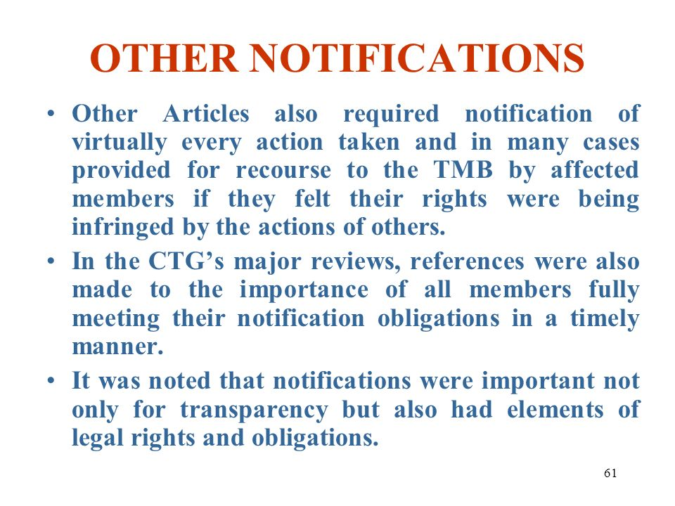 61 OTHER NOTIFICATIONS Other Articles also required notification of virtually every action taken and in many cases provided for recourse to the TMB by