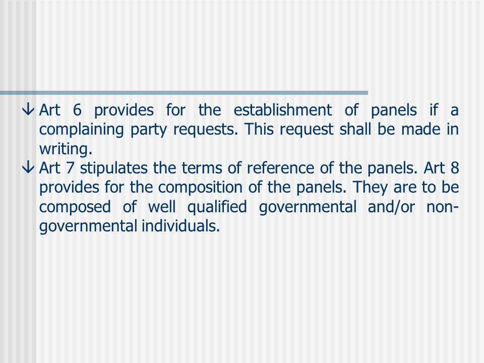 âArt 6 provides for the establishment of panels if a complaining party requests.