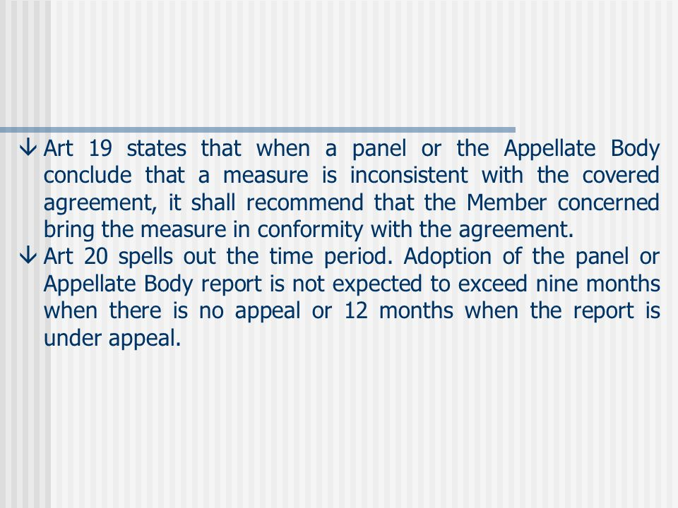 âArt 19 states that when a panel or the Appellate Body conclude that a measure is inconsistent with the covered agreement, it shall recommend that the