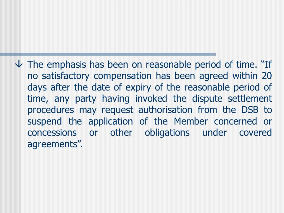 âThe emphasis has been on reasonable period of time. If no satisfactory compensation has been agreed within 20 days after the date of expiry of the re