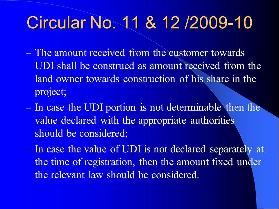 Circular No. 11 & 12 /2009-10 – The amount received from the customer towards UDI shall be construed as amount received from the land owner towards co