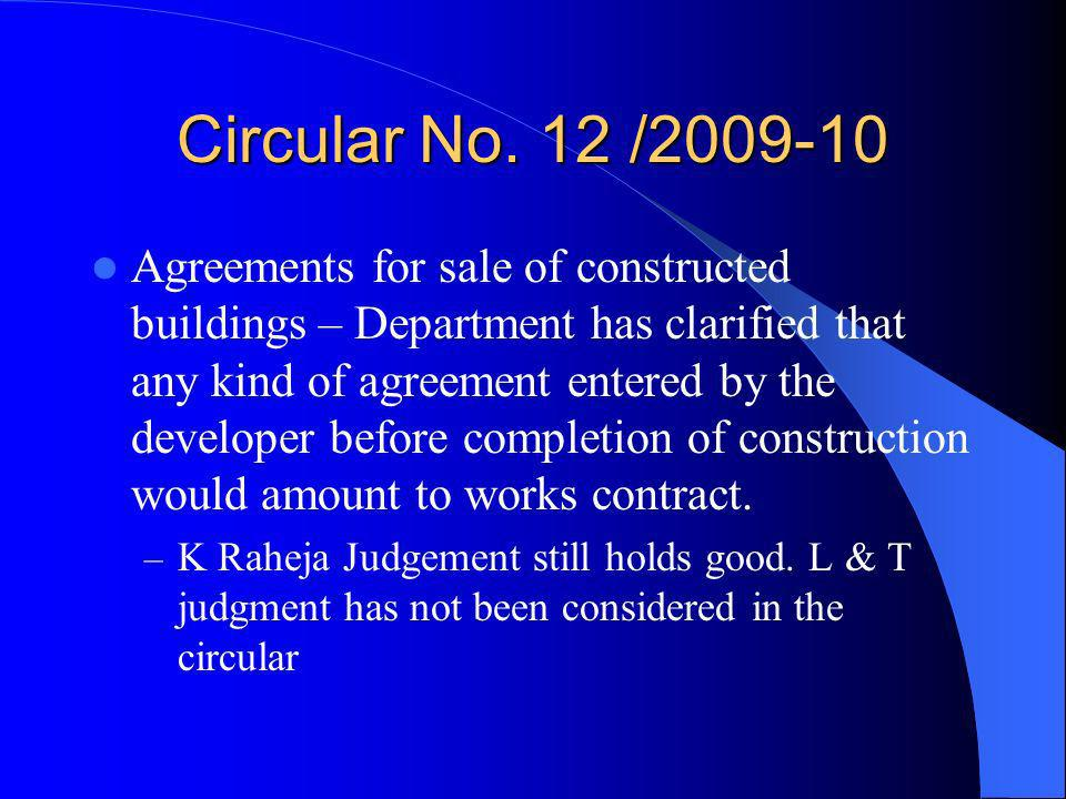 Circular No. 12 /2009-10 Agreements for sale of constructed buildings – Department has clarified that any kind of agreement entered by the developer b