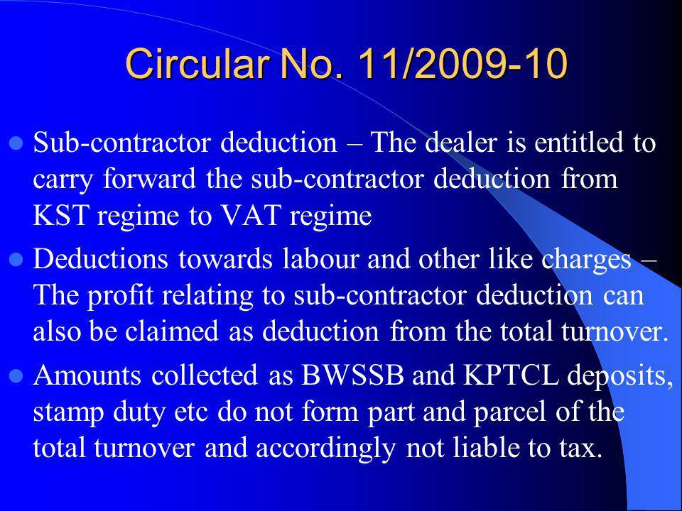 Circular No. 11/2009-10 Sub-contractor deduction – The dealer is entitled to carry forward the sub-contractor deduction from KST regime to VAT regime