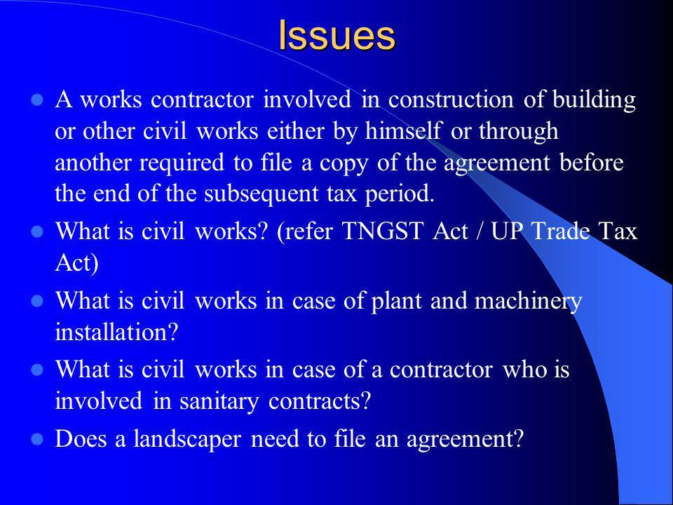 Issues A works contractor involved in construction of building or other civil works either by himself or through another required to file a copy of th