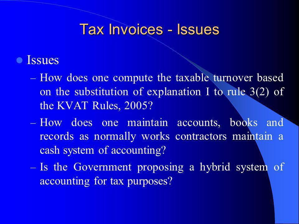 Tax Invoices - Issues Issues – How does one compute the taxable turnover based on the substitution of explanation I to rule 3(2) of the KVAT Rules, 20