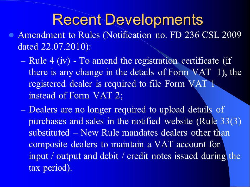 Recent Developments Amendment to Rules (Notification no. FD 236 CSL 2009 dated 22.07.2010): – Rule 4 (iv) - To amend the registration certificate (if