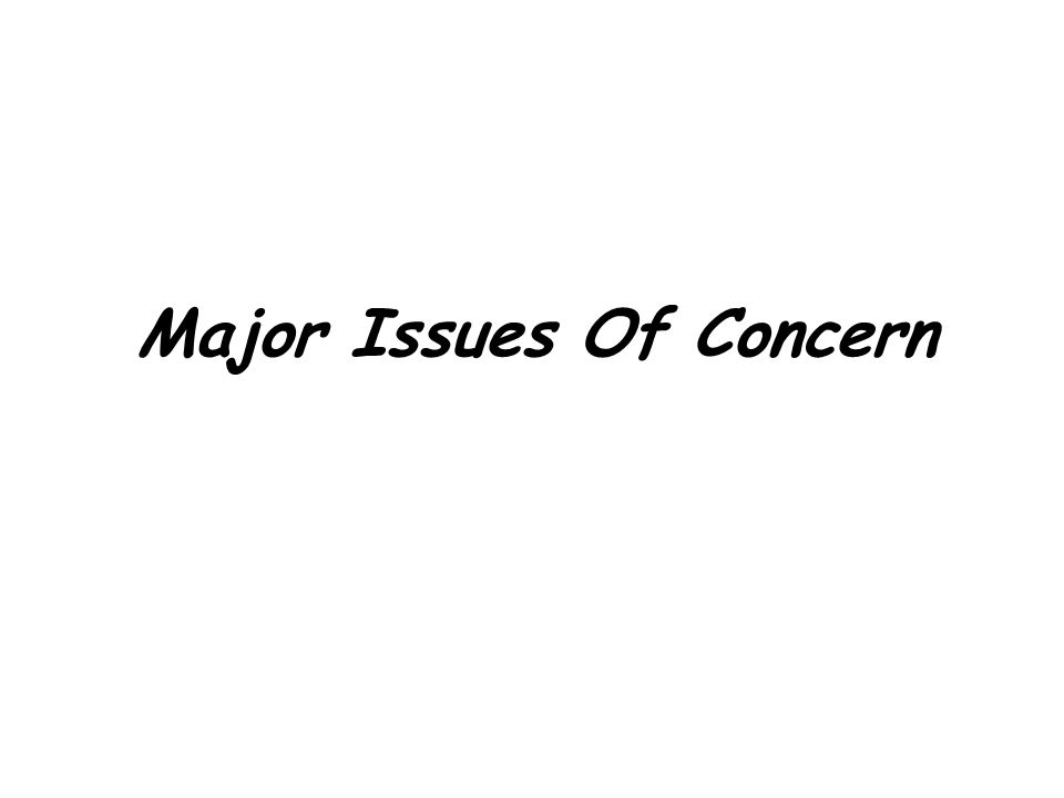 Major Issues Of Concern