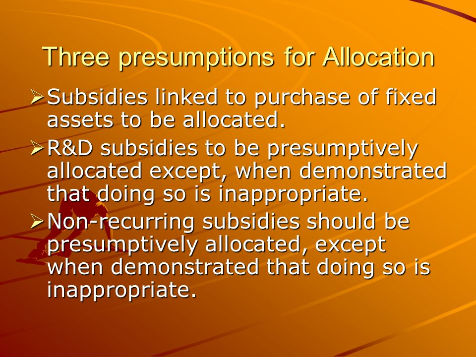 Three presumptions for Allocation Subsidies linked to purchase of fixed assets to be allocated.