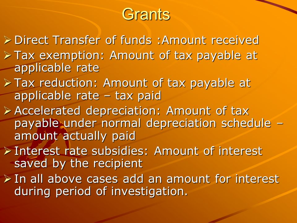 Grants Direct Transfer of funds :Amount received Direct Transfer of funds :Amount received Tax exemption: Amount of tax payable at applicable rate Tax