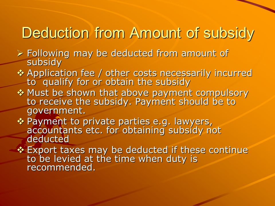 Deduction from Amount of subsidy Following may be deducted from amount of subsidy Following may be deducted from amount of subsidy Application fee / o
