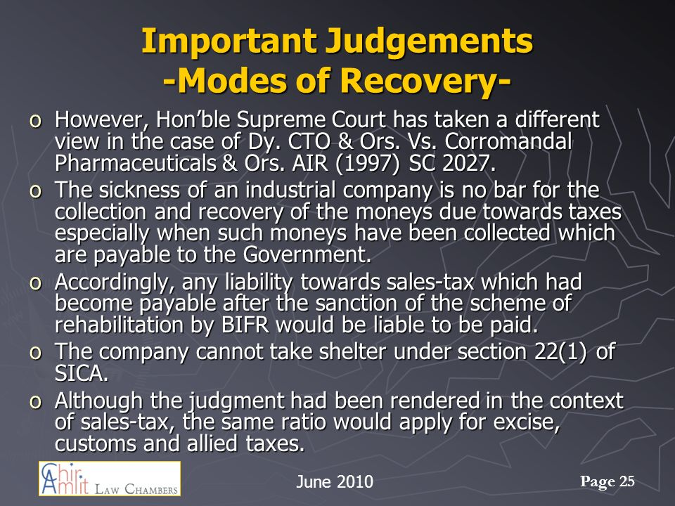 Page 25 Important Judgements -Modes of Recovery- oHowever, Honble Supreme Court has taken a different view in the case of Dy.