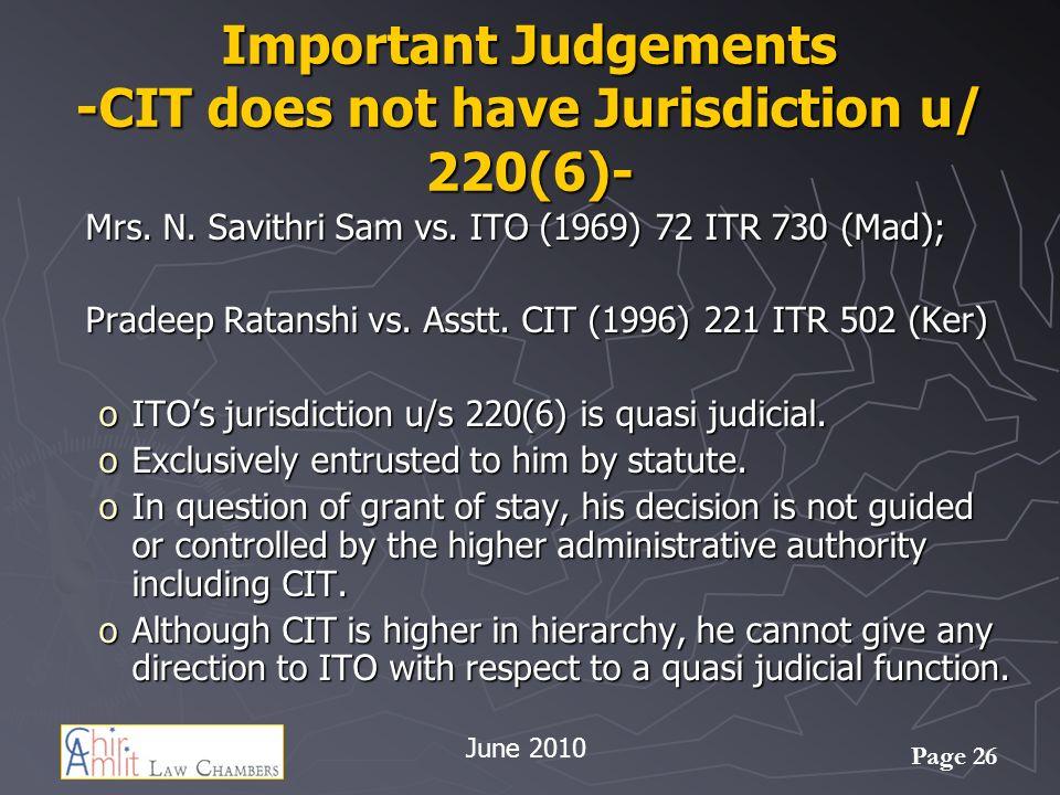 Page 26 Important Judgements -CIT does not have Jurisdiction u/ 220(6)- Mrs.