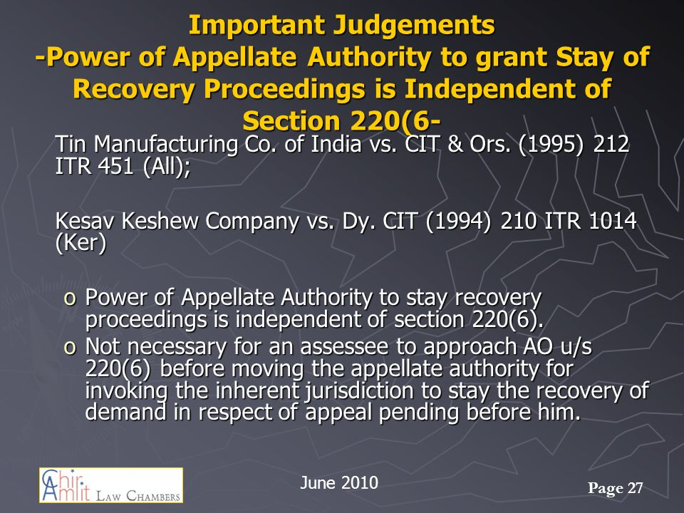 Page 27 Important Judgements -Power of Appellate Authority to grant Stay of Recovery Proceedings is Independent of Section 220(6- Tin Manufacturing Co.