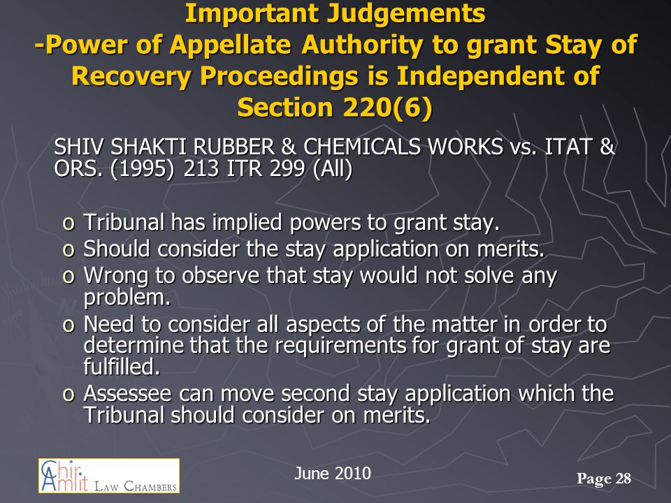 Page 28 Important Judgements -Power of Appellate Authority to grant Stay of Recovery Proceedings is Independent of Section 220(6) SHIV SHAKTI RUBBER & CHEMICALS WORKS vs.