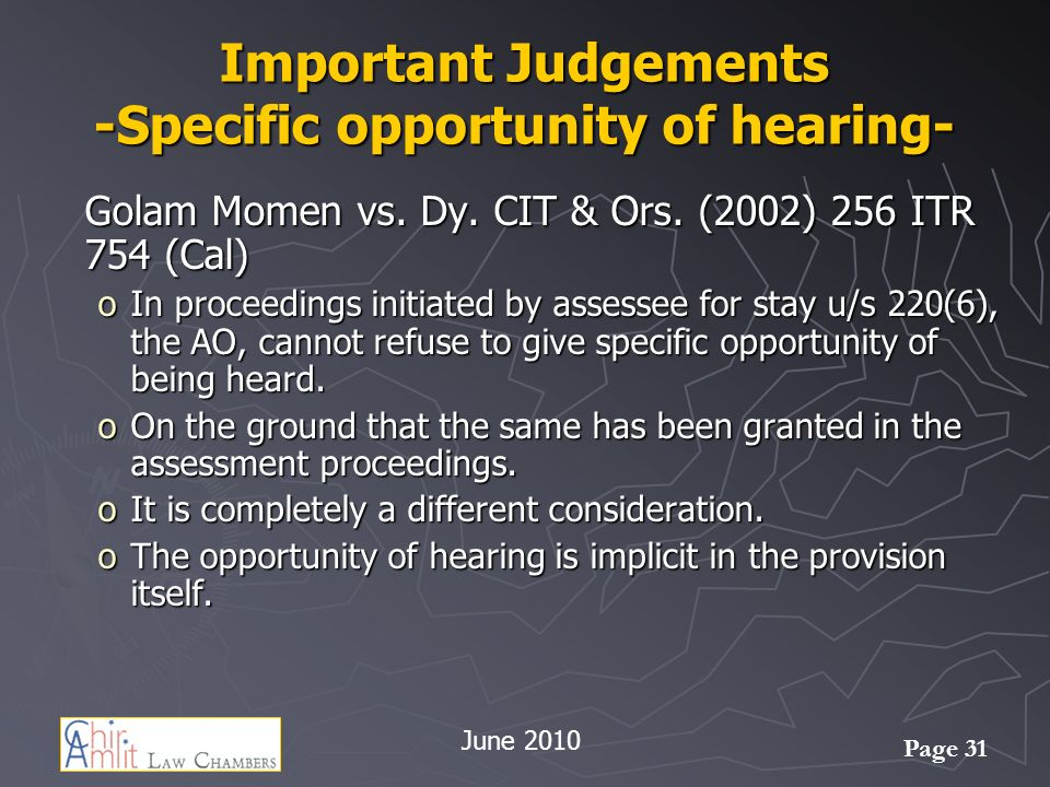Page 31 Important Judgements -Specific opportunity of hearing- Golam Momen vs.