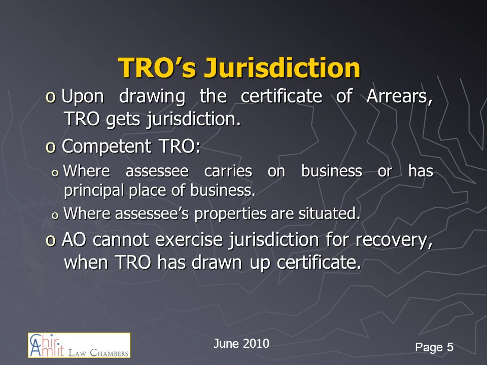TROs Jurisdiction o Upon drawing the certificate of Arrears, TRO gets jurisdiction.