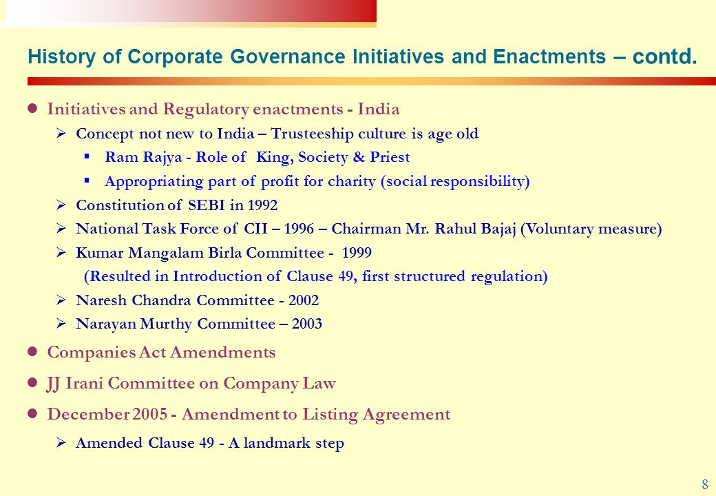 8 Initiatives and Regulatory enactments - India Concept not new to India – Trusteeship culture is age old Ram Rajya - Role of King, Society & Priest A