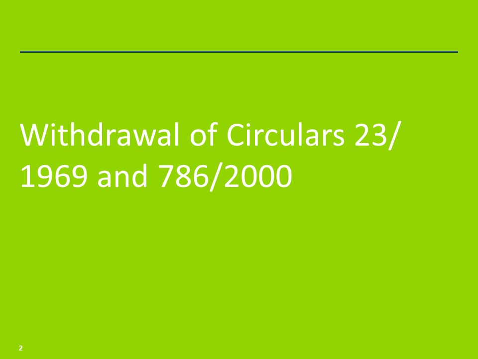 Withdrawal of Circulars 23/ 1969 and 786/2000 2