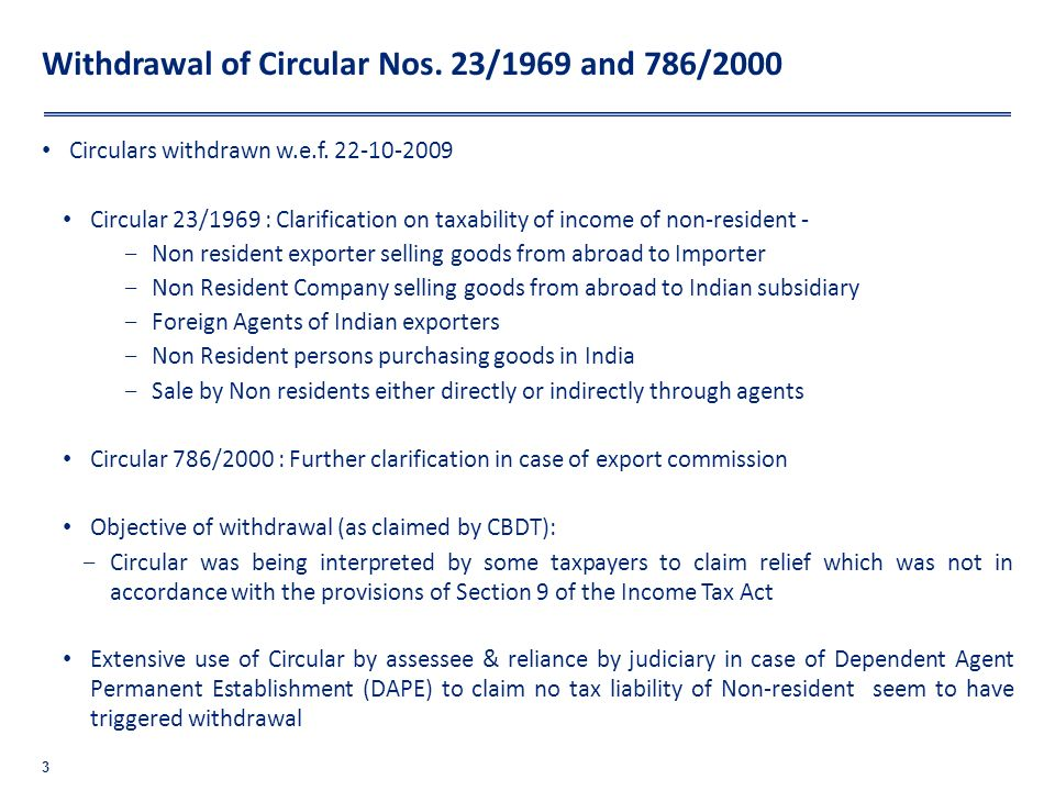Withdrawal of Circular Nos. 23/1969 and 786/2000 Circulars withdrawn w.e.f. 22-10-2009 Circular 23/1969 : Clarification on taxability of income of non